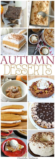 Autumn Desserts... lots of pumpkin and apple treats perfect to enjoy during the fall! You'll LOVE these!!!