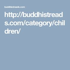 http://buddhistreads.com/category/children/