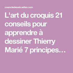 L'art du croquis 21 conseils pour apprendre à dessiner Thierry Marié 7 principes…