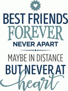 best friends forever never apart phrase Sign Quotes, Me Quotes, Funny Quotes, Meaningful Quotes, Inspirational Quotes, Silhouette Cameo, Best Friend Quotes, Best Friends Forever Quotes, Card Sentiments
