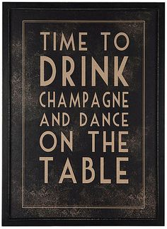 champagne...Oh, I have so many secrets, now how many tables have I danced on again ... yes!