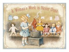 Awoman's Work is never done!
