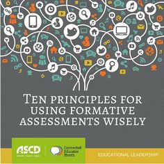 Formative assessments can improve both teaching and learning, if you follow these ten principles.