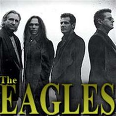 The Eagles~My favorite of all times. It don't get any better than the Eagles.