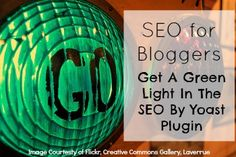 "Confused about the Wordpress SEO plugin by Yoast? I'll tell you what you need to know about SEO for bloggers and how to get that ""green light."""