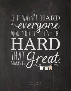 If it wasn't hard everyone would do it. It's the hard that makes it great #career #success