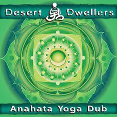 DESERT DWELLERS - Anahata Yoga Dub