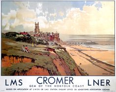 This Travel Poster dates from Cromer - Gem of the Norfolk Coast England Travel poster produced for the London Midland Scottish Railway and Posters Uk, Train Posters, Railway Posters, Poster Prints, Art Print, British Beaches, British Seaside, British Isles, British Countryside