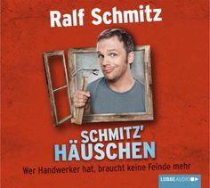 Schmitz' Häuschen   Ralf Schmitz   Gelesen von Ralf Schmitz, erzählt dieses Hörbuch vom Wahnsinn in den eigenen vier Wänden. Dabei erkundet Ralf Schmitz auf seine bekannt lustige Art die verrückte Welt der Heim- und Handwerker.