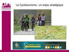 Table ronde. Le cyclotourisme: un enjeu stratégique. Sylvie Papant - Velo Loisir Provence
