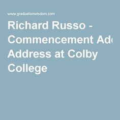 Richard Russo - Commencement Address at Colby College