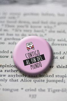 Imanes/chapas con frases bonitas. 50 mm de ancho. Mondo Lirondo, imanes y chapas personalizadas.