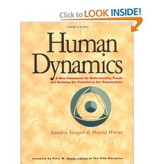 Human Dynamics : A New Framework for Understanding People and Realizing the Potential in Our Organizations
