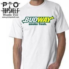 Budway Graphic #Cannabis #Marijuana #Funny #Activist #tshirt