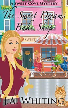 The Sweet Dreams Bake Shop (A Sweet Cove Mystery Book 1) ... https://www.amazon.co.uk/dp/B00VGJ9WM6/ref=cm_sw_r_pi_dp_4v5rxb1F43CBM