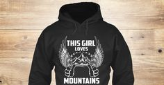Discover This Girl Loves Mountains Sweatshirt from Love The Mountains <3 , a custom product made just for you by Teespring. With world-class production and customer support, your satisfaction is guaranteed. - This Girl Loves Mountains