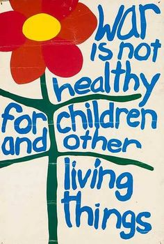I had this poster in my room at nursing school in New York. War is Not Healthy for Children and other living things Protest Posters, Protest Art, Give Peace A Chance, Power To The People, Inspirational Posters, Vietnam War, Vintage Design, Looks Cool, Drawing