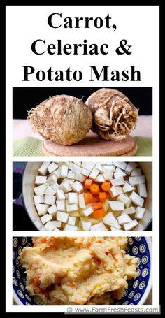 Carrot, Celeriac, and Potato Mash http://www.farmfreshfeasts.com/2015/11/carrot-celeriac-and-potato-mash.html