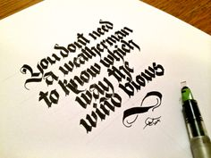 Another #bobdylan inspired #makedaily Simple words that ring so true (plus awesome song!) #calligraphy #fraktur