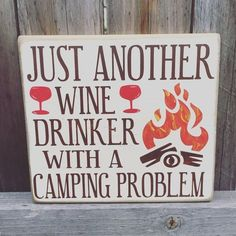 Just another wine drinker with a camping problem wood sign