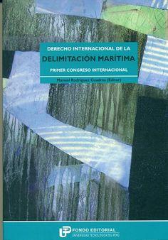 Código: 342.5185 / D. Título: Derecho internacional de la delimitación marítima : primer congreso internacional. Congreso: Congreso Internacional de Derecho Internacional de la Delimitación Marítima (1° : 2009 : Lima, Perú). Catálogo: http://biblioteca.ccincagarcilaso.gob.pe/biblioteca/catalogo/ver.php?id=8096&idx=2-0000014798