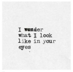 I wish I could see ...