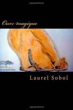 Ours magique (Deux ours polaires parcourent le monde sur un Iceberg) by Laurel Marie Sobol,http://www.amazon.com/dp/1494747979/ref=cm_sw_r_pi_dp_OQFUsb13PKRQEG69