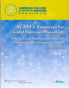 ACSM's Resources for Clinical Exercise Physiology: Musculoskeletal Neuromuscular Neoplastic Immunologic and Hematolog (eBook Rental) Exercise Physiology, Anatomy And Physiology, Physical Therapy Exercises, Book Annotation, Physician Assistant, Sports Medicine, Clinic, Physics, Conditioner