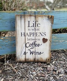 Life is What Happens Between COFFEE & Wine by TrashFindRedesigned