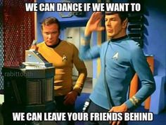 We can dance like we come from out of this world!