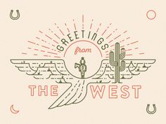 Greetings from the West II designed by Mark Johnston. Connect with them on Dribbble; the global community for designers and creative professionals. Typography Design, Logo Design, Brochure Design, Desert Art, Cowboy Art, Postcard Design, Thing 1, Grafik Design, Wall Collage