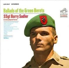 Vietnam Music Monday: Ballad of the Green Berets- SSgt Barry Sadler Vietnam Music, Vietnam War, Green Beret, Staff Sergeant, The A Team, Popular Music, Special Forces, Us Army, Vinyl Records