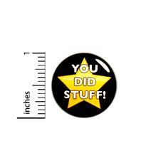 """Funny Button Badge Patronizing Work Awards You Did Stuff! Small Pin 1"""" #49-32   eBay"""