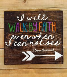 A personal favorite from my Etsy shop https://www.etsy.com/listing/222847520/i-will-walk-by-faith-pallet-wood-sign