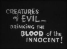 Creatures of Evil...