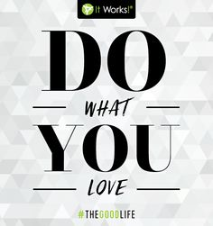 Do what you LOVE and make your dreams come true!