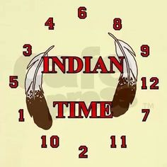 Are you ever late because you're on Indian Time? You might be Native American Native American Humor, Native Humor, Native Quotes, Native American Pictures, Native American Artwork, Native American Indians, Native Americans, Shawnee Indians, Navajo Words