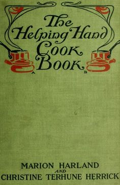 1912 Helping Hand Cook Book, The; w a Menu for Evry Day in the Yr, Together w Numerous Rcps - Harland, Marion; Herrick, Christine Terhune