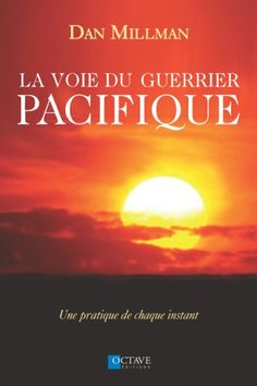 La voie du guerrier pacifique de Dan Millman.  -- https://biblio.ville.saint-eustache.qc.ca/search~S2*frc/?searchtype=t&searcharg=voie+du+guerrier+pacifique&searchscope=2&SORT=D&extended=1&SUBMIT=Chercher&searchlimits=&searchorigarg=avoie+du+guerrier+pacifique