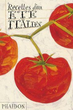 Recettes d'un été italien | Food & Cookery | Phaidon Store