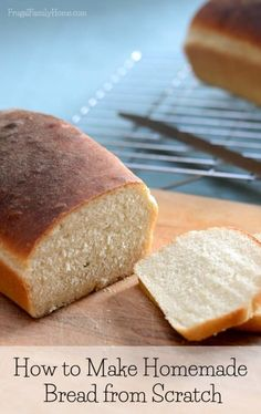 How to Make Bread from Scratch with Video Instruction | Frugal Family Home