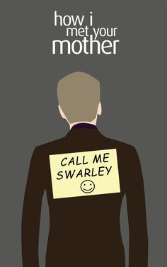 Call me Swarley! I Meet You, Love You, How Met Your Mother, Ted Mosby, Comedy Tv Shows, Mother Art, Himym, Tv Episodes, Friends Tv