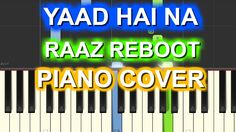 Check Out The Piano Cover Of The Song #YaadHaiNa From The Movie #RaazReboot Sung By #ArijitSingh #EmraanHashmi
