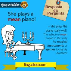 She plays a MEAN piano. O que significa essa expressão?