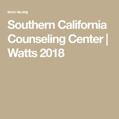 Southern California Counseling Center | Watts 2018