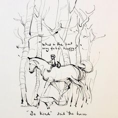 Be happy = Be kind. Lynda Barry, Charlie Mackesy, Charlie Horse, Equestrian Quotes, Plus Belle Citation, Horse Quotes, Cowboy Quotes, Equine Art, Horse Art