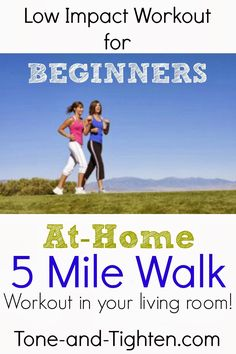 Low Impact Workout- 5 Mile Walk at home! #workout #fitness from Tone-and-Tighten.com