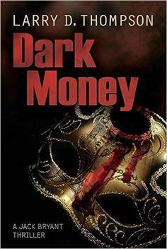 Read Dark Money (Jack Bryant, #2) Online Book PDF