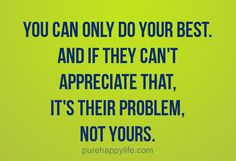 #quotes - you can only...more on purehappylife.com