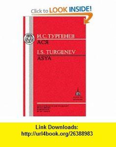 Turgeneu Asya (Russian Texts) (9781853992957) Ivan Sergeevich Turgenev, F. Gregory , ISBN-10: 185399295X  , ISBN-13: 978-1853992957 ,  , tutorials , pdf , ebook , torrent , downloads , rapidshare , filesonic , hotfile , megaupload , fileserve